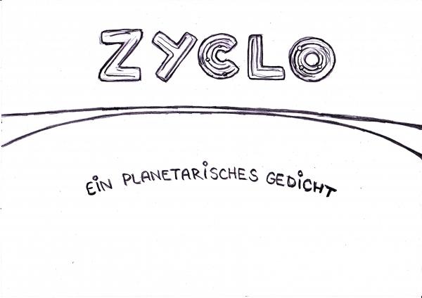 2011-04-20 HBKSaar Kurzentwurf 'Zyclo - Ein planetarisches Gedicht'_Seite_1